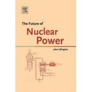 The Future of Nuclear Power by John N. Lillington