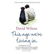This Age We're Living in by David Wilson