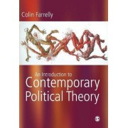 An Introduction to Contemporary Political Theory by Colin Farrelly