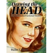 Drawing the Head by Walter T. Foster