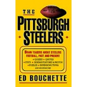 The Pittsburgh Steelers by Ed Bouchette