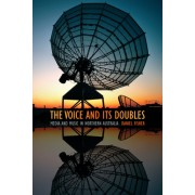 The Voice and Its Doubles: Media and Music in Northern Australia
