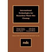 International Technologies for Hazardous Waste Site Clean-Up by Thomas Nunno