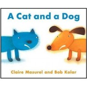 A Cat and a Dog by Claire Masurel