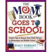 The Mom Book Goes to School by Stacy M. DeBroff