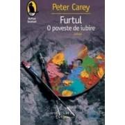 Furtul o poveste de iubire - Peter Carey