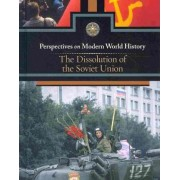 The Dissolution of the Soviet Union by Myra Immell
