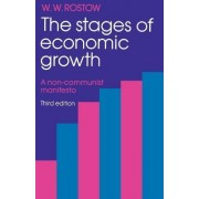 The Stages of Economic Growth by W. W. Rostow