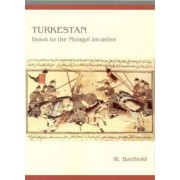 Turkestan Down to the Mongol Invasion by W. Barthold