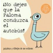 No Dejes Que la Paloma Conduzca el Autobus! by Mo Willems