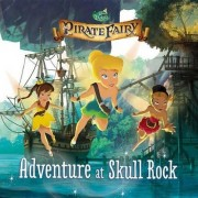 Disney Fairies: The Pirate Fairy: Adventure at Skull Rock by Kirsten Mayer