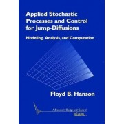 Applied Stochastic Processes and Control for Jump Diffusions by Floyd B. Hanson