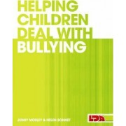Helping Children Deal with Bullying by Jenny Mosley