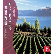 Wine Travel Guide To The World Footprint Activity & Lifestyle Guide by Robert Joseph