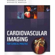 Cardiovascular Imaging For Clinical Practice by Stephen J. Nicholls