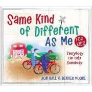 Same Kind of Different As Me for Kids by Ron Hall
