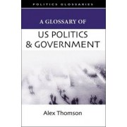A Glossary of US Politics and Government by Alex Thomson