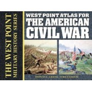 West Point Atlas for the American Civil War by Thomas E Greiss