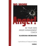 No More Anger! by Gladeana McMahon