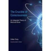 The Crucible of Consciousness by Zoltan Torey