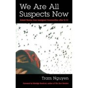 We Are All Suspects Now by Tram Nguyen