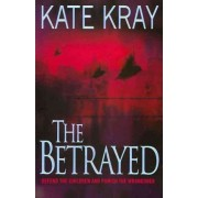 Betrayed by Kate Kray