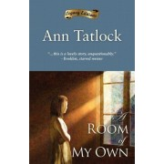 A Room of My Own by Ann Tatlock