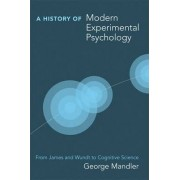A History of Modern Experimental Psychology by George Mandler