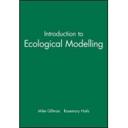 Introduction to Ecological Modelling by Mike Gillman
