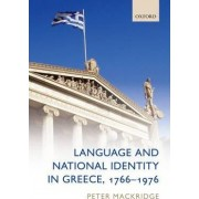 Language and National Identity in Greece, 1766-1976 by Peter Mackridge