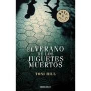El Verano De Los Juguetes Muertos by Toni Hill