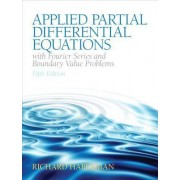 Applied Partial Differential Equations with Fourier Series and Boundary Value Problems by Richard Haberman