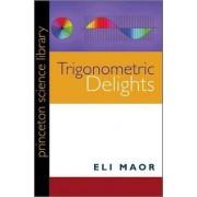 Trigonometric Delights by Eli Maor