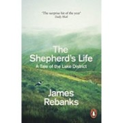 The Shepherd´s Life: A Tale of the Lake District(Rebanks James)