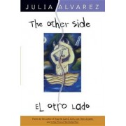 The Other Side/El Otro Lado by Julia Alvarez