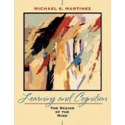 Learning and Cognition by Michael E. Martinez