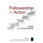 Followership in Action by Melissa K. Carsten