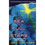 The Sea is Full of Stars by Jack Chalker