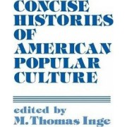 Concise Histories of American Popular Culture by Unknown