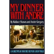 My Dinner with Andre by Shawn P. Wallace
