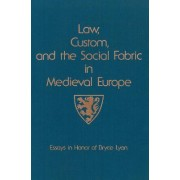 Law, Custom, and the Social Fabric in Medieval Europe by Bernard S. Bachrach
