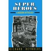 Super Heroes by Richard Reynolds M.D.