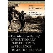 The Oxford Handbook of Evolutionary Perspectives on Violence, Homicide, and War by Professor and Chair Todd K Shackelford