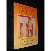 King Arthur S. Place In Prehistory. The Great Age Of Stonehenge