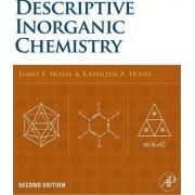Descriptive Inorganic Chemistry by James E. House