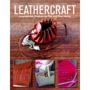 Leathercraft: Inspirational Projects for You and Your Home