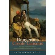 Dangerous Creole Liaisons by Jacqueline Couti