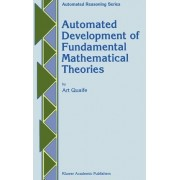 Automated Development of Fundamental Mathematical Theories by Art Quaife