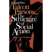 The Structure of Social Action 2nd Ed. Vol. 2: Vol.2 by Talcott Parsons