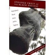 Strange Fruit of the Black Pacific by Vince Schleitwiler